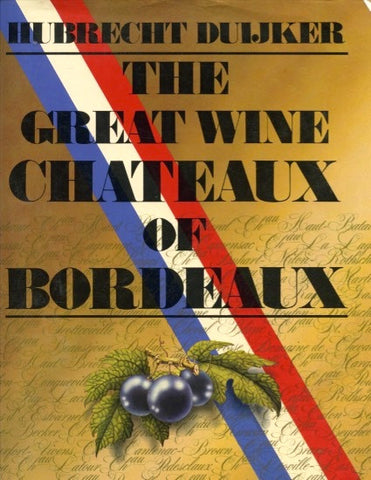 The Great Wine Chateaux of Bordeaux.  [1981].
