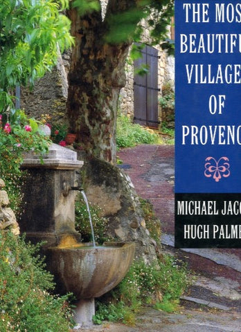 The Most Beautiful Villages in Provence.  By Michael Jacobs.  [1997].