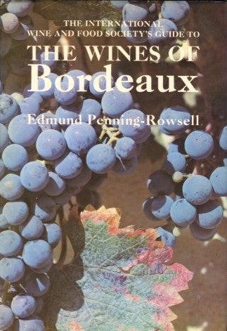 (Wine)  {France}  The Wines of Bordeaux.  By Edmund Penning-Rowsell.  [1972].