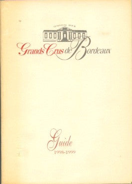Union Grands Crus de Bordeaux, Guide 1998–1999.  Ed. by Alain Rayneaud.  [1999].