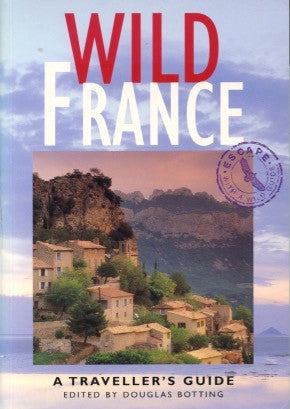 Wild France, A Traveller's Guide. Edited by Douglas Botting.  [2000].