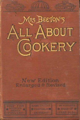 Mrs. Beeton's All About Cookery.  [1900].