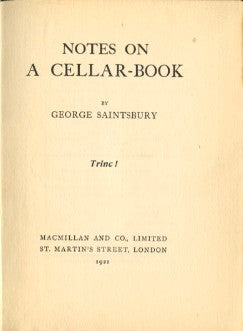 (Wine)  Notes on a Cellar-Book.  By George Saintsbury.  [1921].