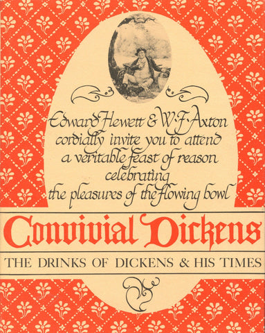 Convivial Dickens: the Drinks of Dickens & His Times. By E. Hewett & W. Axton.  [1983].