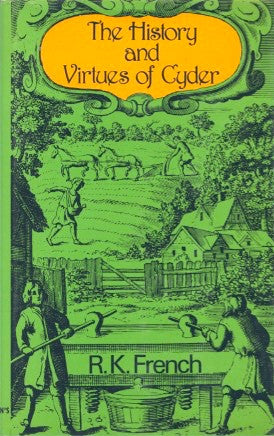 The History and Virtues of Cyder.  By R. K. French.  [1982].