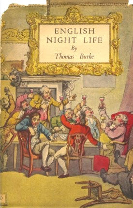 (England)  English Night Life.  From Norman Curfew to Present Black-Out.  By Thomas Burke.  [1943].