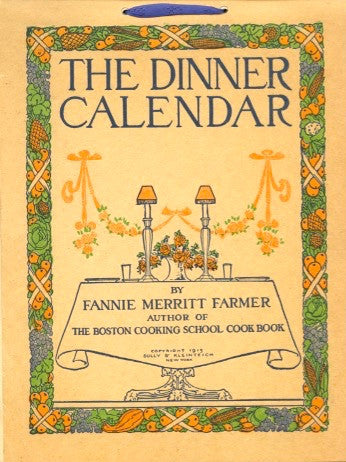 (Fannie Farmer)  The Dinner Calendar.  [1915].