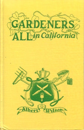 (Signed)  Gardeners All in California.  By Albert Wilson.  [1953].