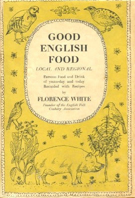 (Christmas)  Good English Food.  By Florence White.  [1952].