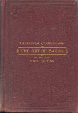 The Art of Baking.  By Herman Hueg.  [1910].