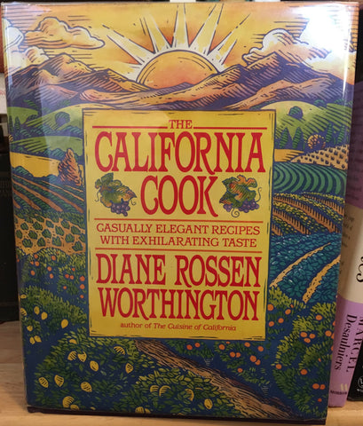 The California Cook. Casually elegant recipes with exhilarating taste. By Diane Rossen Worthington. [1994].