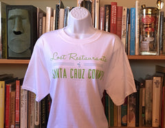 """Lost Restaurants of Santa Cruz County"" T-Shirt."