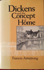 Dickens and the Concept of Home. By Frances Armstrong. [1990].