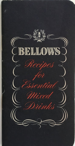 (Cocktails) Bellows' Recipes for Essential Mixed Drinks. [ca. 1950's].