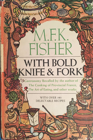 (M.F.K. Fisher) With Bold Knife & Fork. [1969].