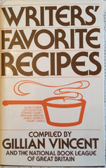 Writers' Favorite Recipes. Compiled by Gillian Vincent. [1979].