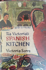 Tia Victoria's Spanish Kitchen. By Victoria Serra. [1963].