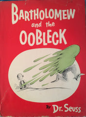 Bartholomew and the Oobleck. By Dr. Seuss. [1949].