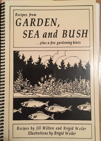 Recipes from Garden, Sea and Bush. By Jill Milton & Brigid Weiler. [1995].