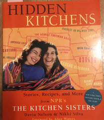 (Inscribed) Hidden Kitchens. By Davia Nelson & Nikki Silva. [2006].