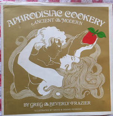 Aphrodisiac Cookery.  By Greg & Beverly Frazier.  [1970].