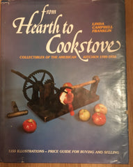 From Hearth to Cookstove. By Linda Campbell Franklin. [1976].