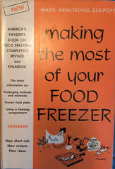 Making the Most of Your Food Freezer.  By Marie A. Essipoff.  [1958].