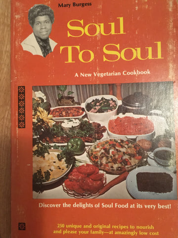 Soul to Soul. A new vegetarian cookbook. By Mary Keyes Burgess. [1976].