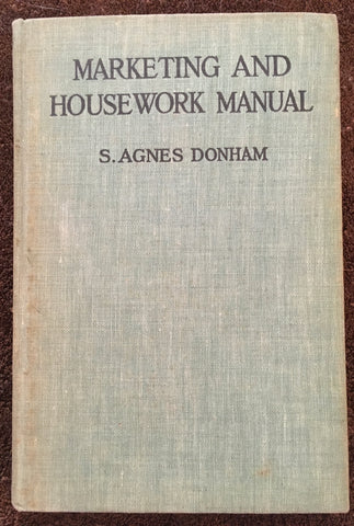 Marketing and Housework Manual. By Agnes Donham. [1930].