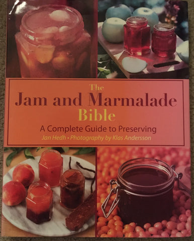 The Jam and Marmalade Bible. By Jan Hedh, [2012].