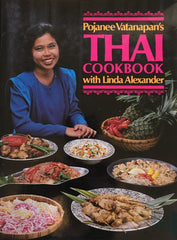 Thai Cookbook. By Pojanee Vatanapan. [1986].