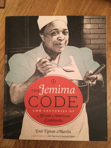 The Jemima Code. Two Centuries of African-American Cookbooks. By Toni Tipton-Martin. [2015].