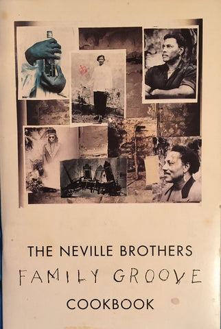 (Louisiana) The Neville Brothers Family Groove Cookbook. [1992].