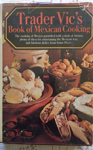 Trader Vic's Book of Mexican Cooking. [1973].