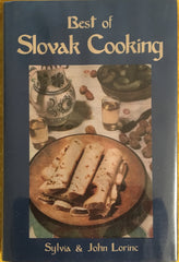 Best of Slovak Cooking. By Sylvia & John Lorinc. [2000].