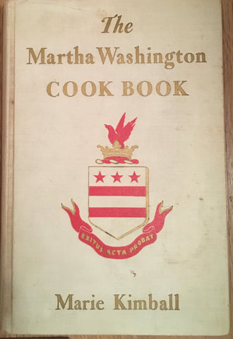 The Martha Washington Cook Book. By Marie Kimball. [1940].