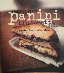 (Signed) Panini, Bruschetta, Crostini. By Viana La Place. [2002].