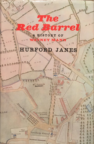 The Red Barrel, A History of Watney Mann. By Hurford Janes. [1963].