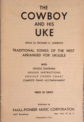(Ukulele) The Cowboy and His Uke. Ed. by Richard K. Lindroth. [1950].
