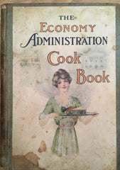 The Economy Administration Cookbook. By Mrs. Susie Root Rhodes & Grace Porter Hopkins. [1913].