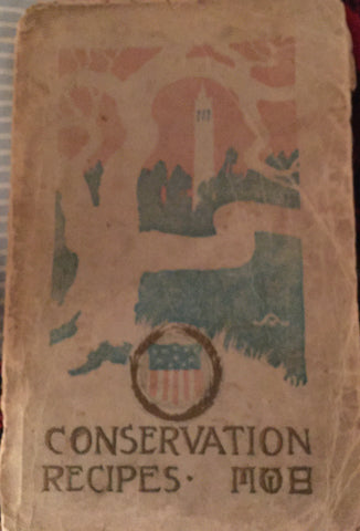 Conservation Recipes. Compiled by The Mobilized Women's Organizations of Berkeley. [1917].