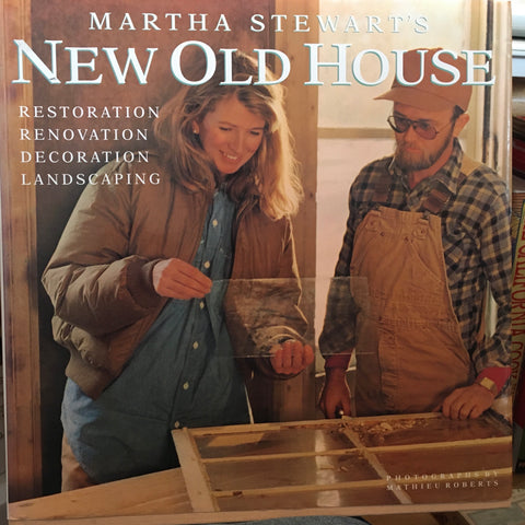 New Old House. By Martha Stewart. [1992].