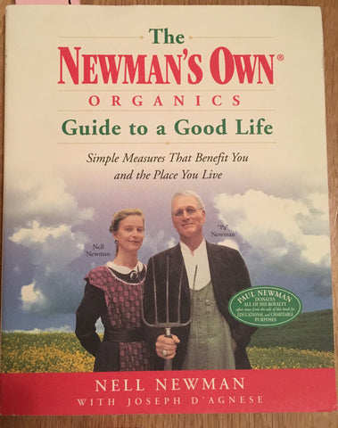 (Inscribed) The Newman's Own Organics Guide to a Good Life. By Nell Newman. [2003].