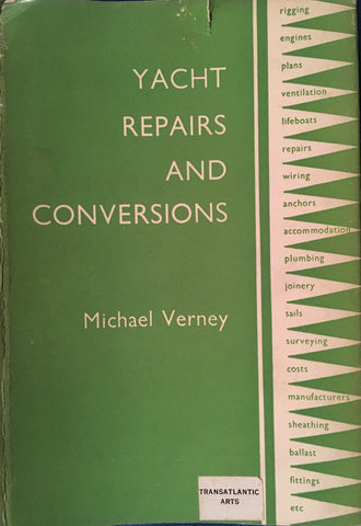 (Galley Cooking) Yacht Repairs and Conversions. By Michael Verney. [1966].