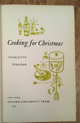 Cooking for Christmas. By Charlotte Turgeon. [1950].