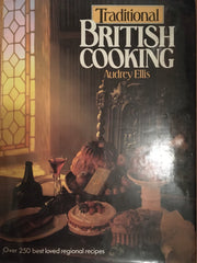 Traditional British Cooking. By Audrey Ellis. [1983].