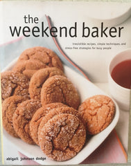 The Weekend Baker.  By Abigail J. Dodge.  [2005].