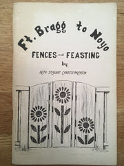 Ft. Bragg to Noyo: Fences and Feasting. By Beth Stewart Christopherson. [1964].