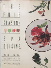 The Four Seasons Spa Cuisine.  By Seppi Renggli.  [1986].