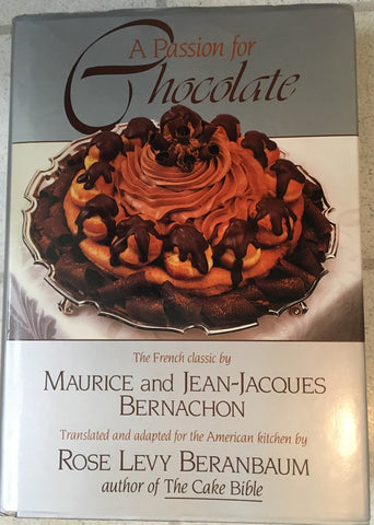 A Passion for Chocolate. By Maurice & Jean-Jacques Bernachon. [1989].